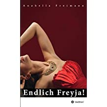 [{ Endlich Freyja ! (German) By Freimann, Anabella ( Author ) Apr - 08- 2013 ( Paperback ) } ]