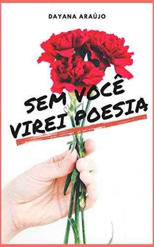 Sem você virei poesia (Portuguese Edition)