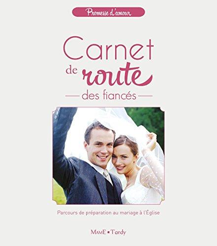 Carnet de route des fiancés : Parcours de préparation au mariage à l'Eglise par Jean Villeminot