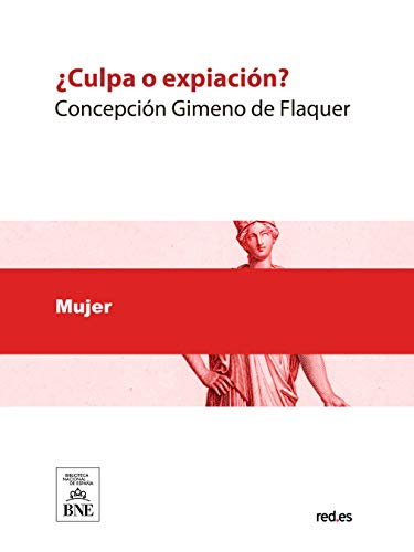 Culpa o expiación por Concepción Gimeno de Flaquer