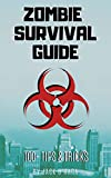 Zombie Survival Guide: The Official Zombie Apocalypse Handbook (#1 Favorite of Walking Dead Fans) (English Edition)