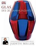 Glas des 20. Jahrhunderts: Sammlerstücke, Designer, Preise