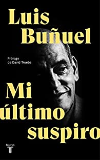 Mi último suspiro par Luis Buñuel
