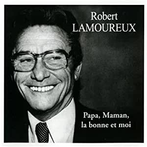 Papa, Maman, La Bonne Et Moi...