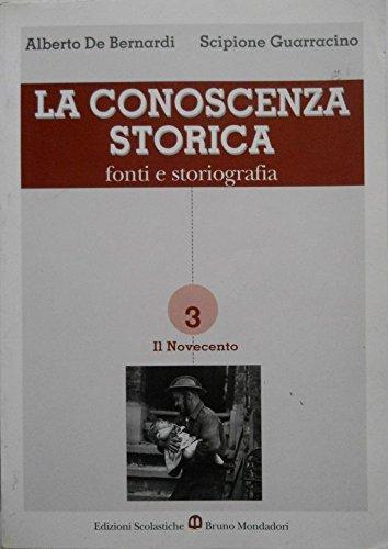 LA CONOSCENZA STORICA fonti e storiografia vol. 3 Il Novecento