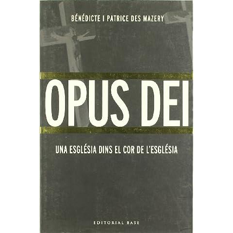 Opus Dei: Una església dins el cor de