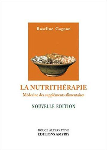 La nutrithérapie - Médecine des suppléments alimentaires