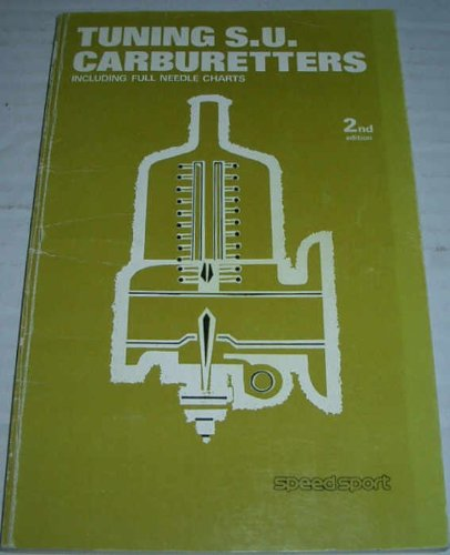Tuning S.U. Carburetters Including Full Needle Charts
