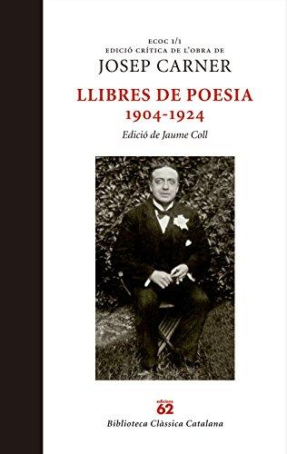Llibres de poesia 1904-1924 (ECOC 1/1): Edició de Jaume Coll (Clàssics Catalans)