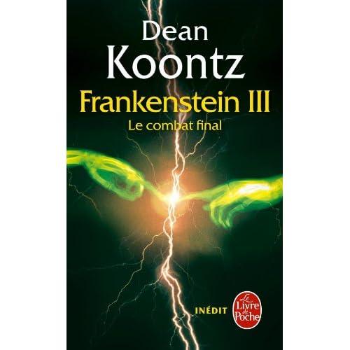 Le Combat final (La Trilogie Frankenstein, Tome 3)