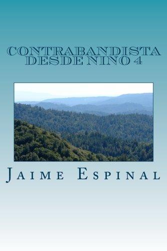 Contrabandista desde nino 4: Universal: Volume 1 (Primera) por Sr Jaime Junior Espinal