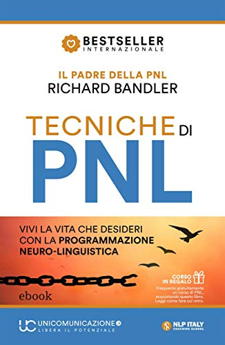 Tecniche di PNL: Vivi la vita che desideri con