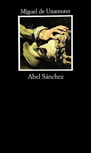 Abel Sánchez por Miguel  De Unamuno