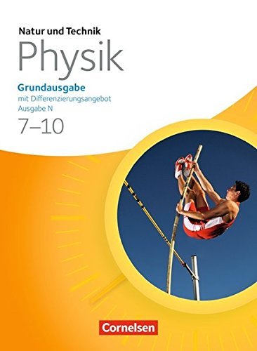 Natur und Technik - Physik: Grundausgabe mit Differenzierungsangebot - Ausgabe N: 7.-10. Schuljahr - Schülerbuch