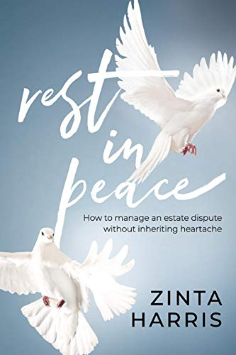 Rest in Peace: How to manage an estate dispute without inheriting heartache (English Edition)
