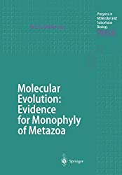 Molecular Evolution: Evidence for Monophyly of Metazoa (Progress in Molecular and Subcellular Biology)