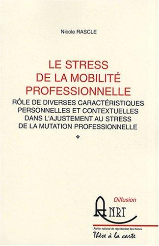 Le stress de la mobilité professionnelle : Rôle de diverses caractéristiques personnelles et contextuelles dans l'ajustement au stress de la mutation professionnelle