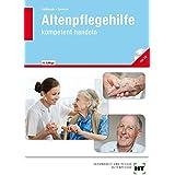 Altenpflegehilfe - kompetent handeln