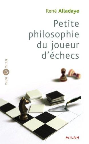 Petite philosophie du joueur d'échecs par René Alladaye