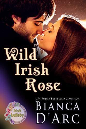 Wild Irish Rose (Irish Lullaby Book 2) by [D'Arc, Bianca]