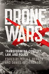 [(Drone Wars : Transforming Conflict, Law, and Policy)] [Edited by Peter Bergen ] published on (December, 2014)