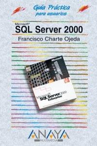 Sql server 2000 - guia practica para usuarios - (Guias Practicas)