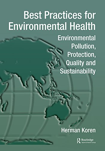 Best Practices for Environmental Health: Environmental Pollution, Protection, Quality and Sustainability (Best Practices for Public Health) (English Edition)