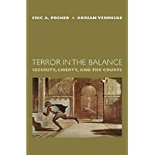 [(Terror in the Balance : Security, Liberty, and the Courts)] [By (author) Eric A. Posner ] published on (January, 2007)