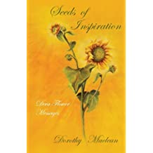 Seeds of Inspiration: Deva Flower Messages by Dorothy MacLean (March 15,2004)
