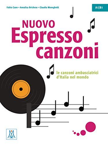 Nuovo Espresso 1 -3 einsprachige Ausgabe - canzoni: le canzoni ambasciatrici d'Italia nel mondo / Übungsbuch mit Lehrerhinweisen und Lösungen