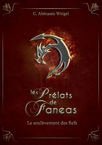 Les Prélats de Faneas : Le soulèvement des fiefs par Charlotte ABECASSIS WEIGEL