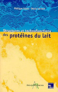 Structures et technofonctions des protéines du lait par Denis Lorient