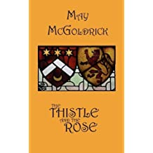 The Thistle and the Rose by James A. McGoldrick (2009-07-27)