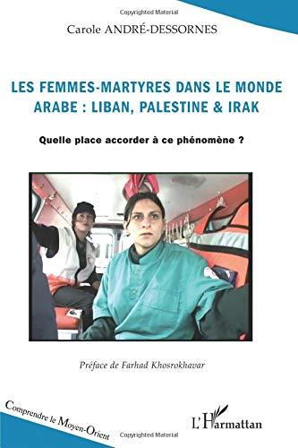 Les femmes-martyres dans le monde arabe : Liban, Palestine & Irak