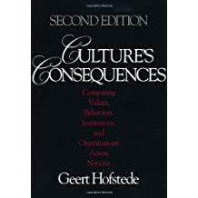 Culture's Consequences: Comparing Values, Behaviors, Institutions and Organizations Across Nations by Geert Hofstede (2003-02-08)