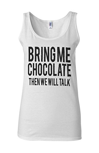 Bring Me Chocolate Then We Will Talk Novelty White Femme Women Tricot de Corps Tank Top Vest **Blanc