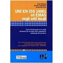 UNI EN ISO 14001 ed EMAS negli enti locali. Guida all'attuazione di un SGA attraverso gli strumenti della sostenibilità ambientale del territorio