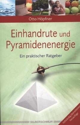 Einhandrute und Pyramidenenergie: Ein praktischer Ratgeber
