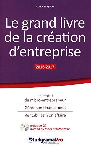 Le grand livre de la création d'entreprise (1Cédérom)