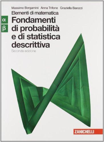 Elementi di matematica. Modulo alfa-beta verde: Fondamenti probabilità e statistica descrittiva. Con espansione online. Per le Scuole superiori