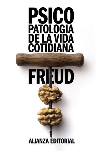 Psicopatología de la vida cotidiana (El Libro De Bolsillo - Bibliotecas De Autor - Biblioteca Freud) por Sigmund Freud