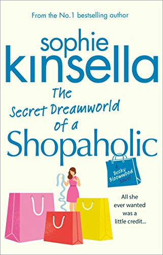 The Secret Dreamworld Of A Shopaholic: (Shopaholic Book 1) (Shopaholic Series) by [Kinsella, Sophie]