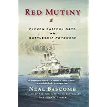Red Mutiny: Eleven Fateful Days on the Battleship Potemkin by Neal Bascomb (2008-05-06)