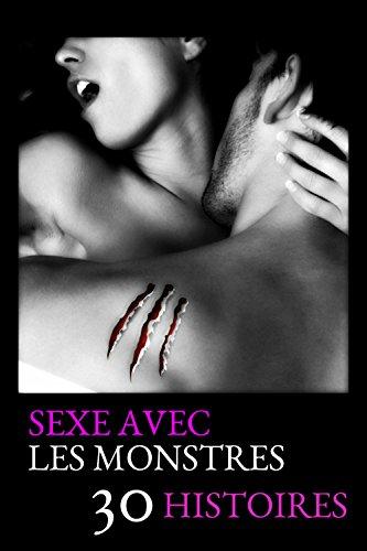 Sexe avec les monstres, 30 histoires