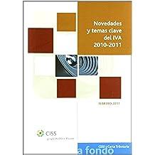 Novedades y temas clave del IVA 2010-2011 (A fondo Carta Tributaria)