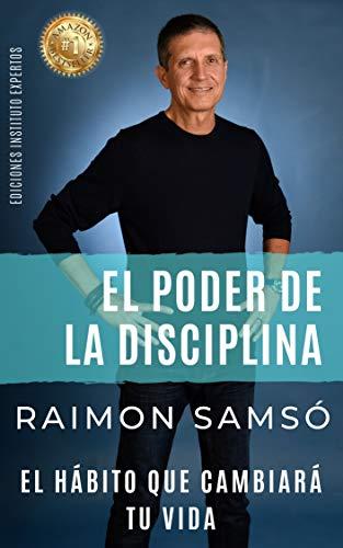 El Poder de la Disciplina: El Hábito que Cambiará tu Vida (Poder Infinito nº 2) (Spanish Edition)