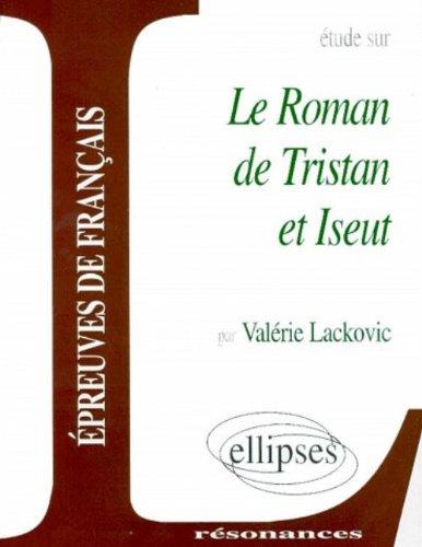 Bédier, Le Roman de Tristan et Iseut par Lackovic Valérie