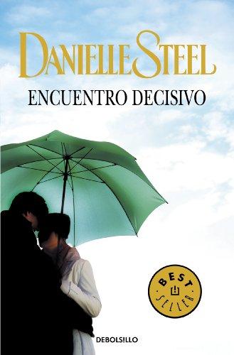 Encuentro decisivo por Danielle Steel