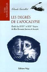 Les degrés de l'Apocalypse : Etude des XVIIème et XIXème degrés du Rite Ecossais Ancien et Accepté