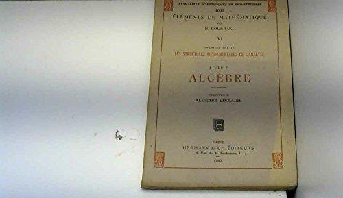 éléments de mathématique Fascicule VI Livre II Algèbre Chapitre 2 Algèbre linéaire 3e édition entièrement refondue Hermann 1962 par Bourbaki N